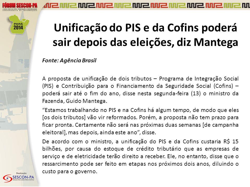 Unificação do PIS e da Cofins poderá sair depois das eleições, diz Mantega