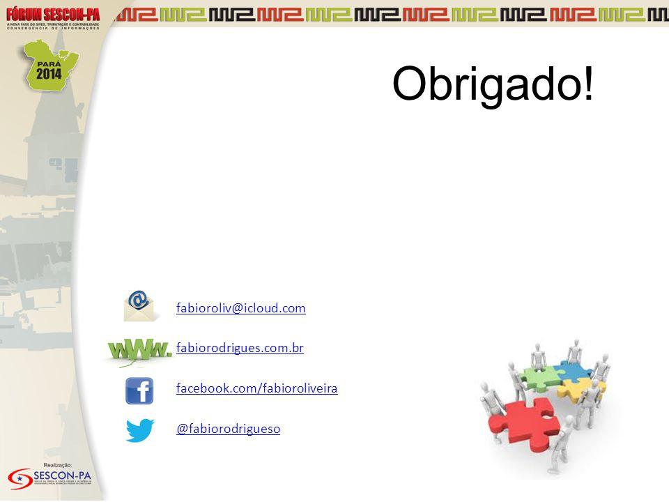 Obrigado! fabioroliv@icloud.com fabiorodrigues.com.br