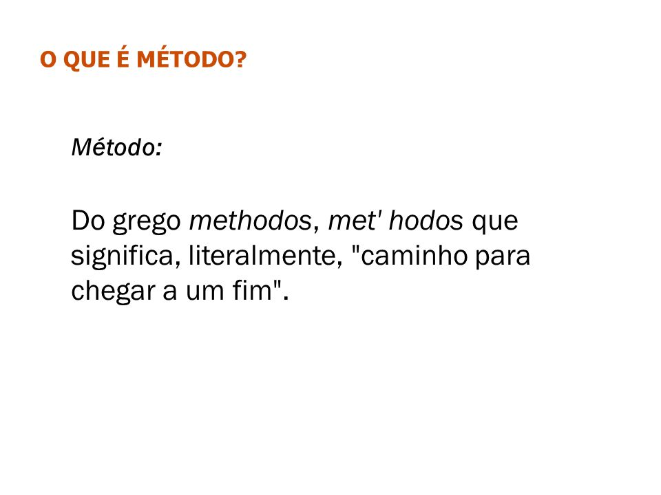 O que é Método.