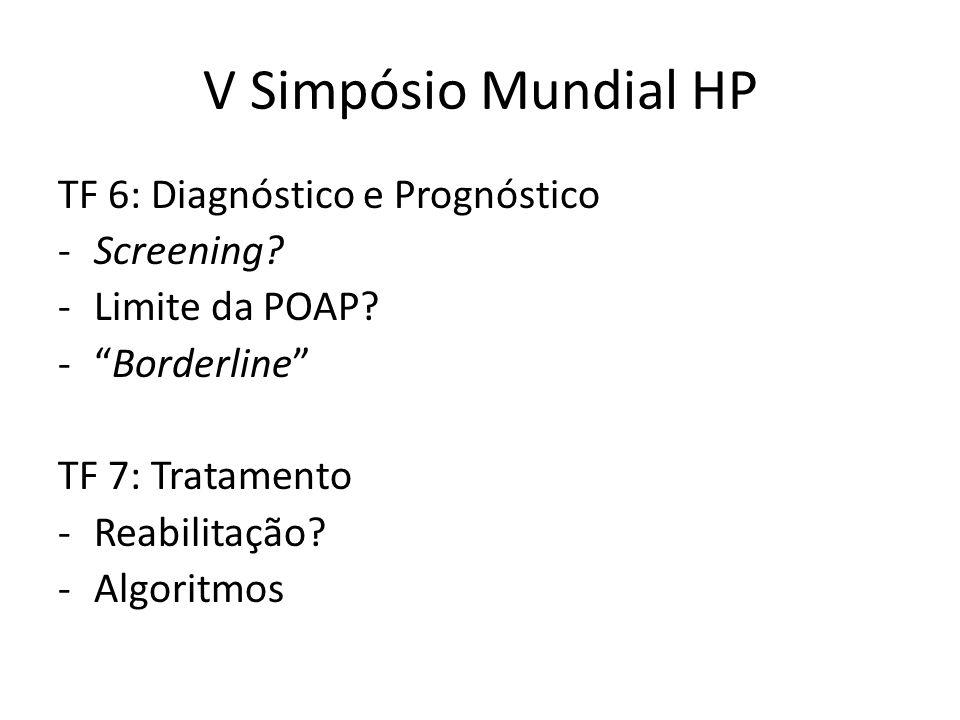 V Simpósio Mundial HP TF 6: Diagnóstico e Prognóstico Screening