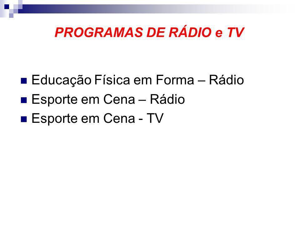 PROGRAMAS DE RÁDIO e TV Educação Física em Forma – Rádio.