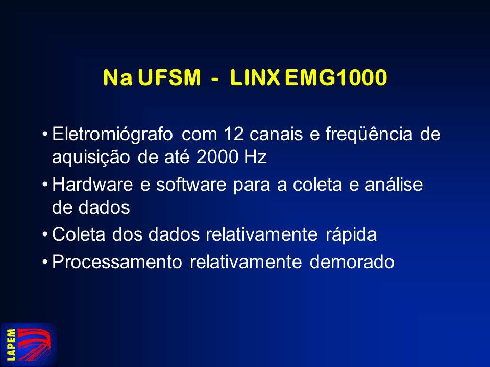 Na UFSM - LINX EMG1000 Eletromiógrafo com 12 canais e freqüência de aquisição de até 2000 Hz. Hardware e software para a coleta e análise de dados.