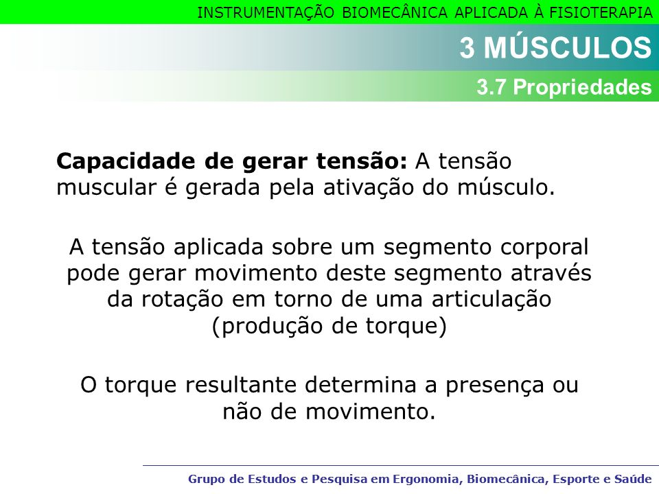 O torque resultante determina a presença ou não de movimento.