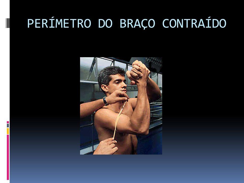 PERÍMETRO DO BRAÇO CONTRAÍDO