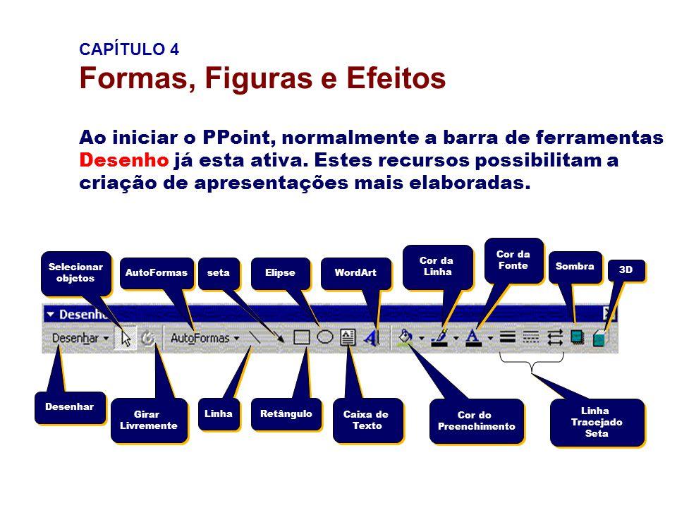 CAPÍTULO 4 Formas, Figuras e Efeitos