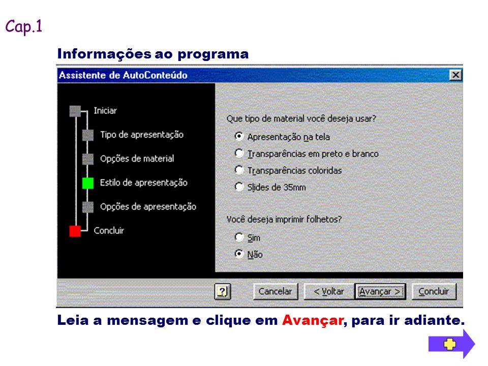Cap.1 Informações ao programa