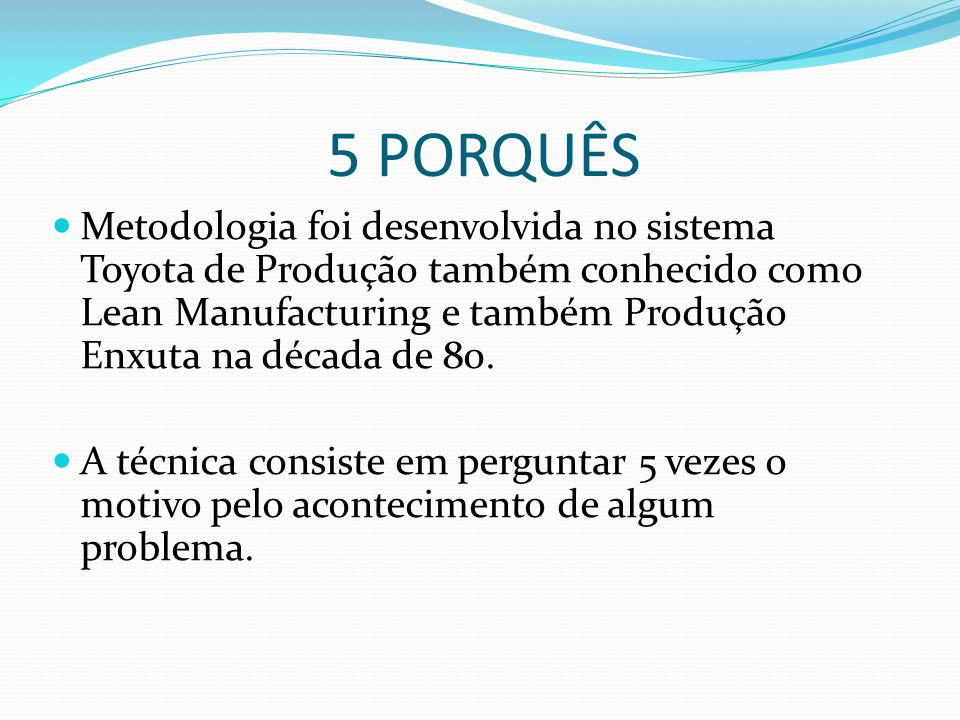 5 PORQUÊS