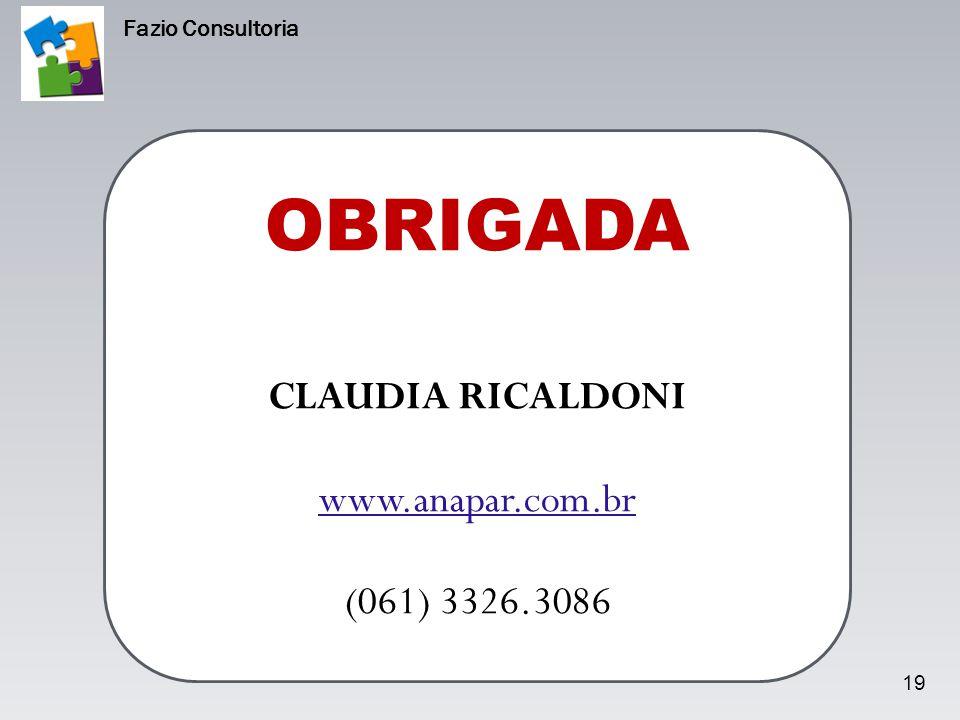 OBRIGADA CLAUDIA RICALDONI www.anapar.com.br (061) 3326.3086