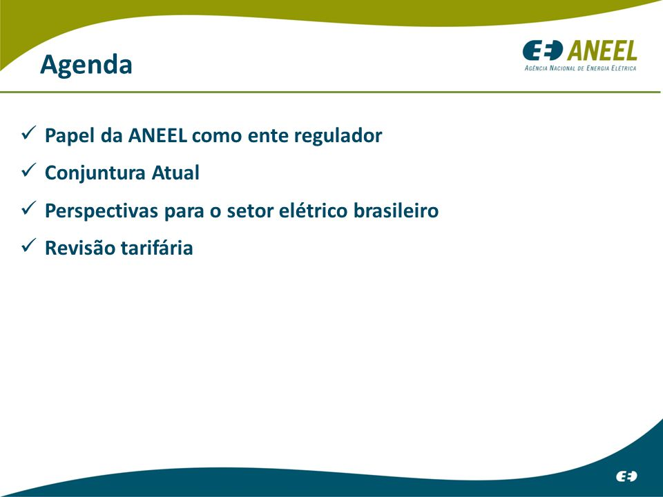 Agenda Papel da ANEEL como ente regulador Conjuntura Atual
