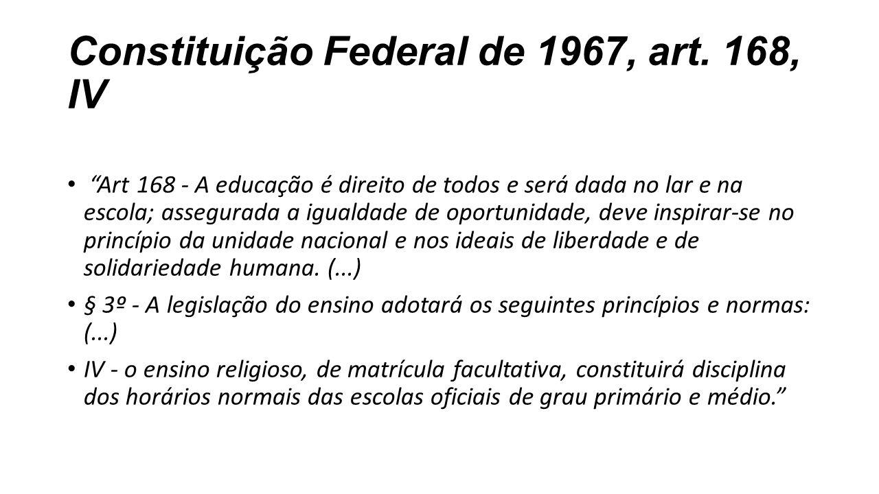 Constituição Federal de 1967, art. 168, IV