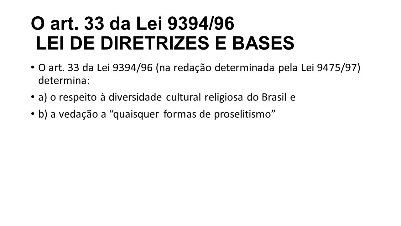 O art. 33 da Lei 9394/96 LEI DE DIRETRIZES E BASES
