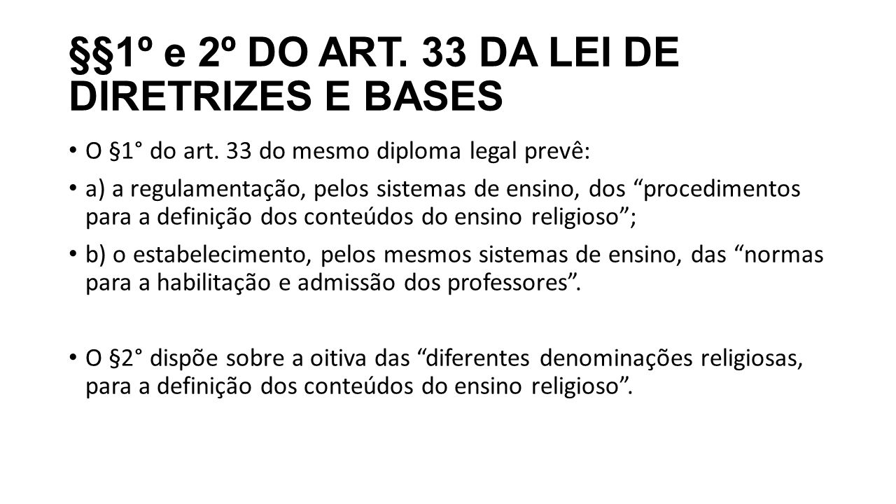 §§1º e 2º DO ART. 33 DA LEI DE DIRETRIZES E BASES