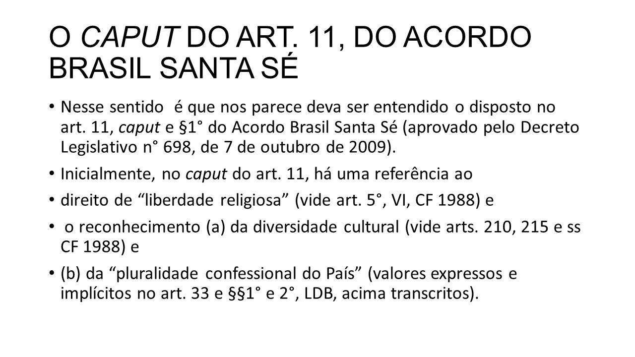 O CAPUT DO ART. 11, DO ACORDO BRASIL SANTA SÉ