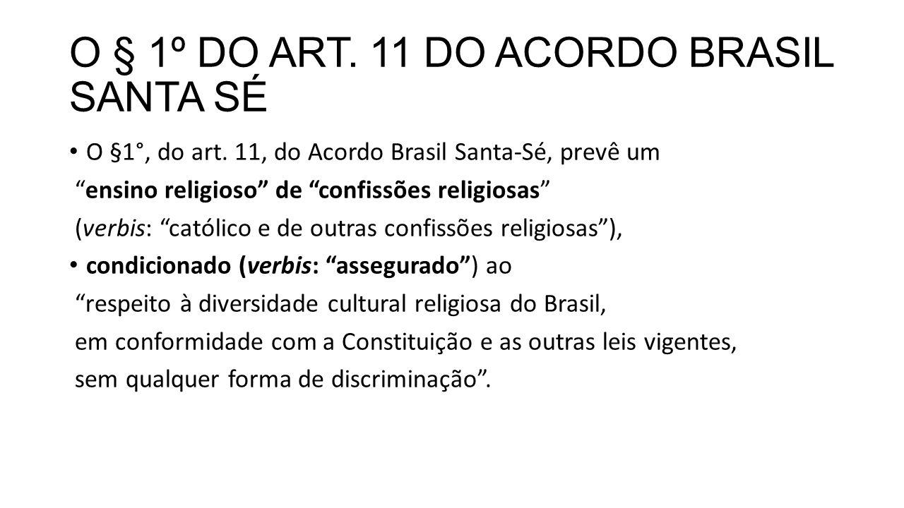 O § 1º DO ART. 11 DO ACORDO BRASIL SANTA SÉ