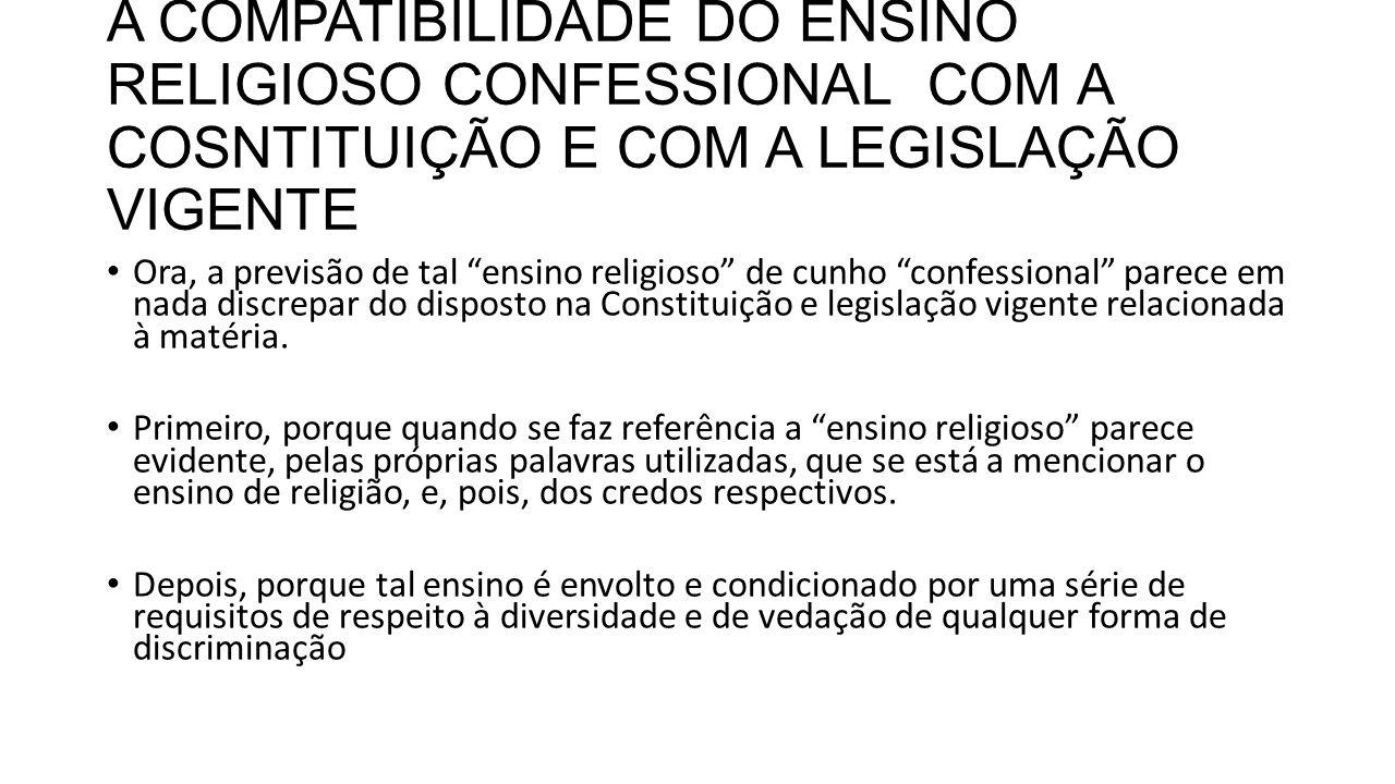 A COMPATIBILIDADE DO ENSINO RELIGIOSO CONFESSIONAL COM A COSNTITUIÇÃO E COM A LEGISLAÇÃO VIGENTE