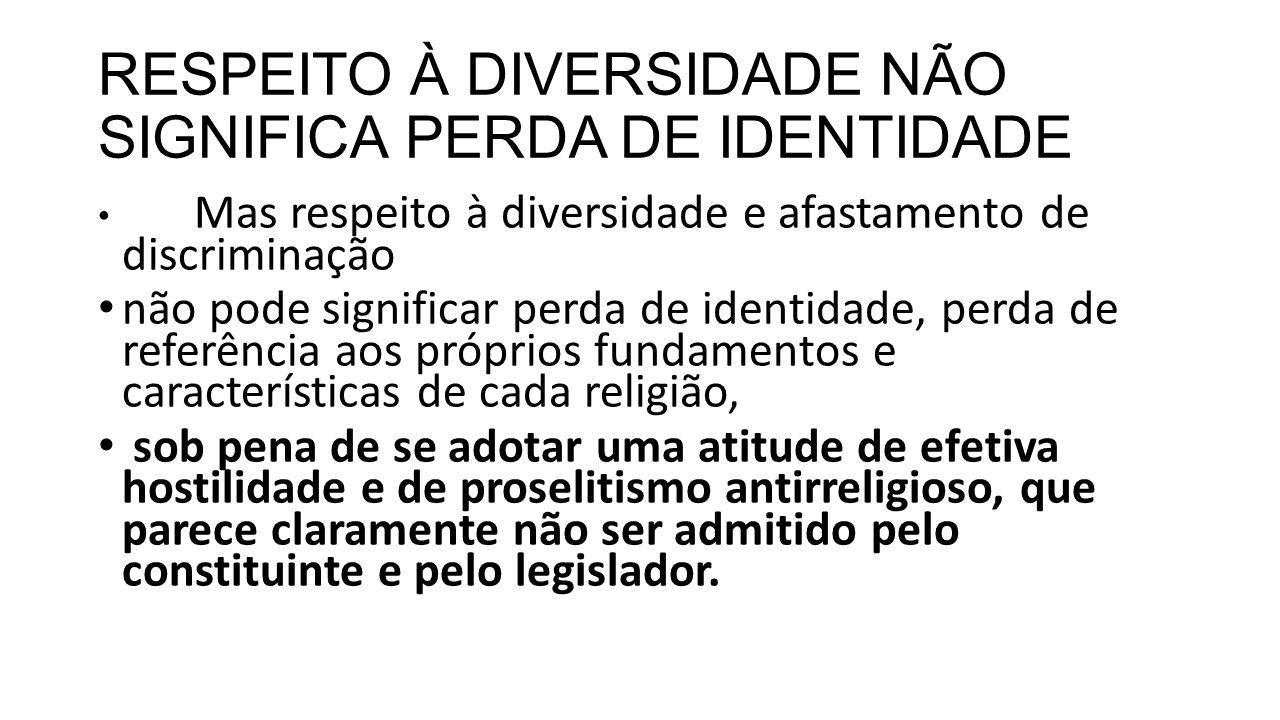 RESPEITO À DIVERSIDADE NÃO SIGNIFICA PERDA DE IDENTIDADE