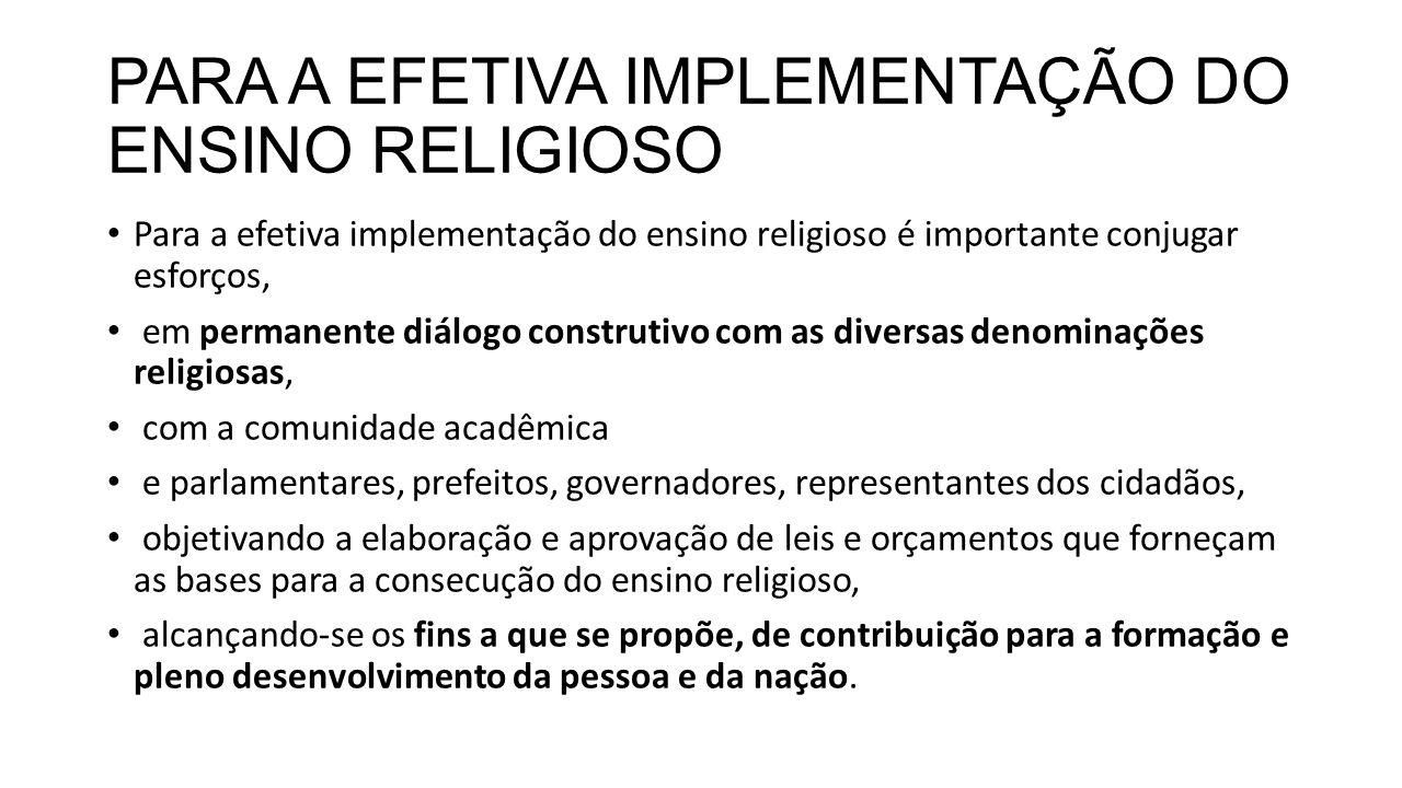PARA A EFETIVA IMPLEMENTAÇÃO DO ENSINO RELIGIOSO