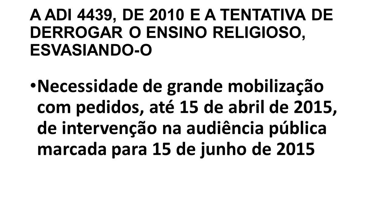 A ADI 4439, DE 2010 E A TENTATIVA DE DERROGAR O ENSINO RELIGIOSO, ESVASIANDO-O