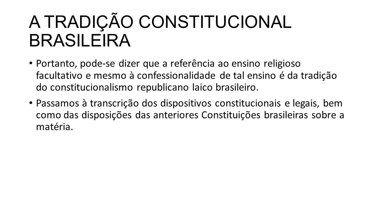 A TRADIÇÃO CONSTITUCIONAL BRASILEIRA