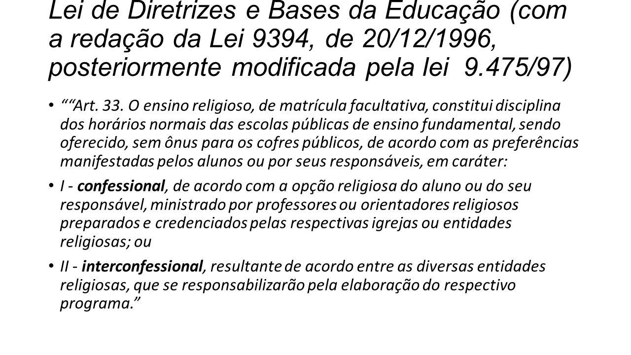 Lei de Diretrizes e Bases da Educação (com a redação da Lei 9394, de 20/12/1996, posteriormente modificada pela lei 9.475/97)