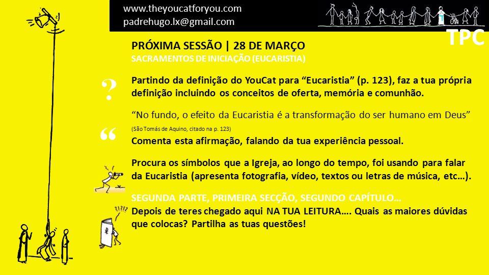 TPC TPC PRÓXIMA SESSÃO | 28 DE MARÇO www.theyoucatforyou.com