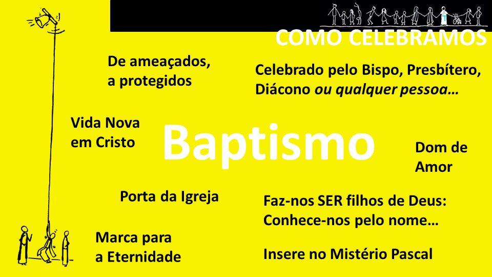 Baptismo COMO CELEBRAMOS De ameaçados, a protegidos