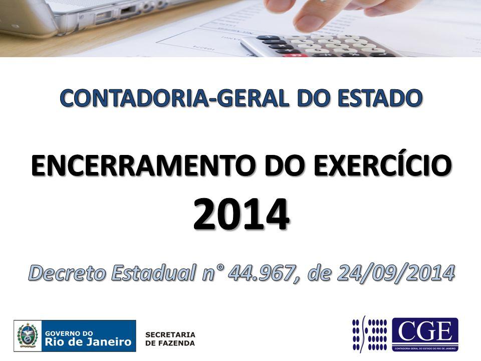 CONTADORIA-GERAL DO ESTADO ENCERRAMENTO DO EXERCÍCIO 2014 Decreto Estadual n° 44.967, de 24/09/2014