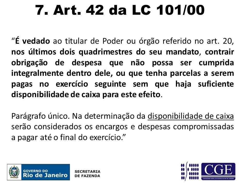 7. Art. 42 da LC 101/00