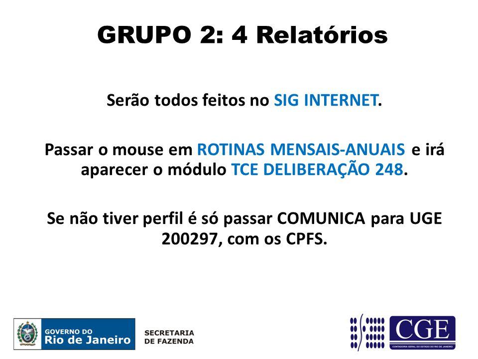 GRUPO 2: 4 Relatórios Serão todos feitos no SIG INTERNET.