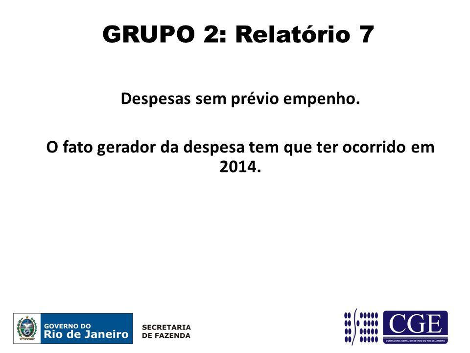 GRUPO 2: Relatório 7 Despesas sem prévio empenho.