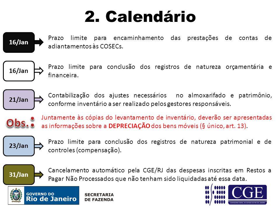 2. Calendário 16/Jan. Prazo limite para encaminhamento das prestações de contas de adiantamentos às COSECs.