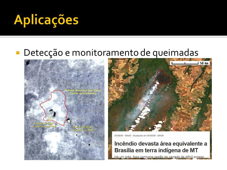 Aplicações Detecção e monitoramento de queimadas