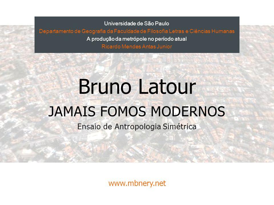 Bruno Latour Jamais Fomos Modernos Ensaio de Antropologia Simétrica