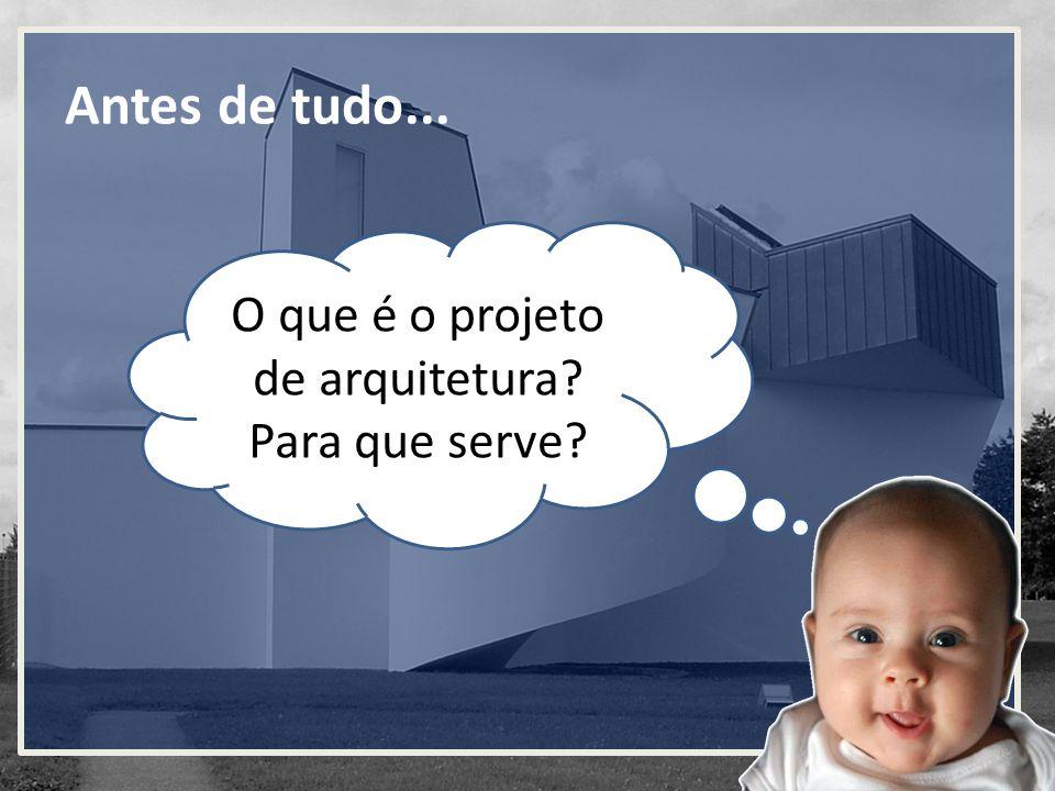 O que é o projeto de arquitetura Para que serve