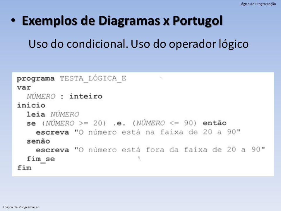 Exemplos de Diagramas x Portugol