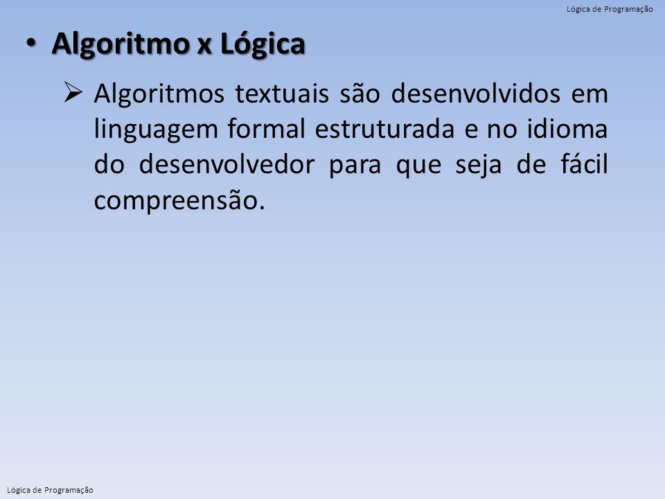 Algoritmo x Lógica