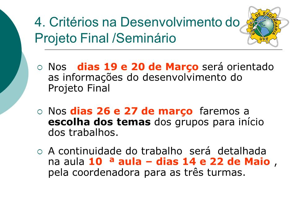 4. Critérios na Desenvolvimento do Projeto Final /Seminário