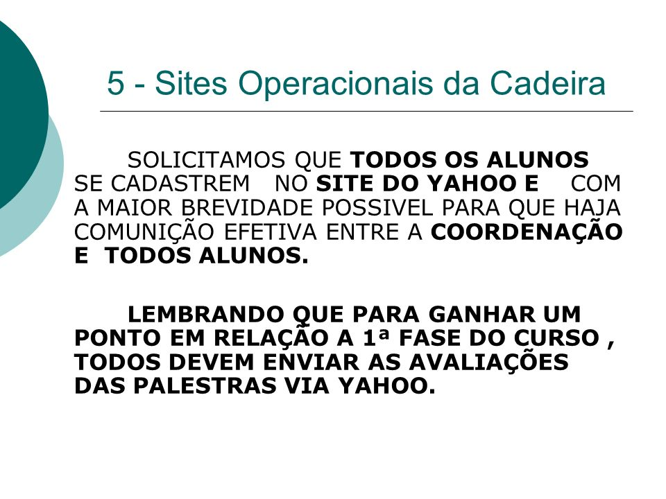 5 - Sites Operacionais da Cadeira
