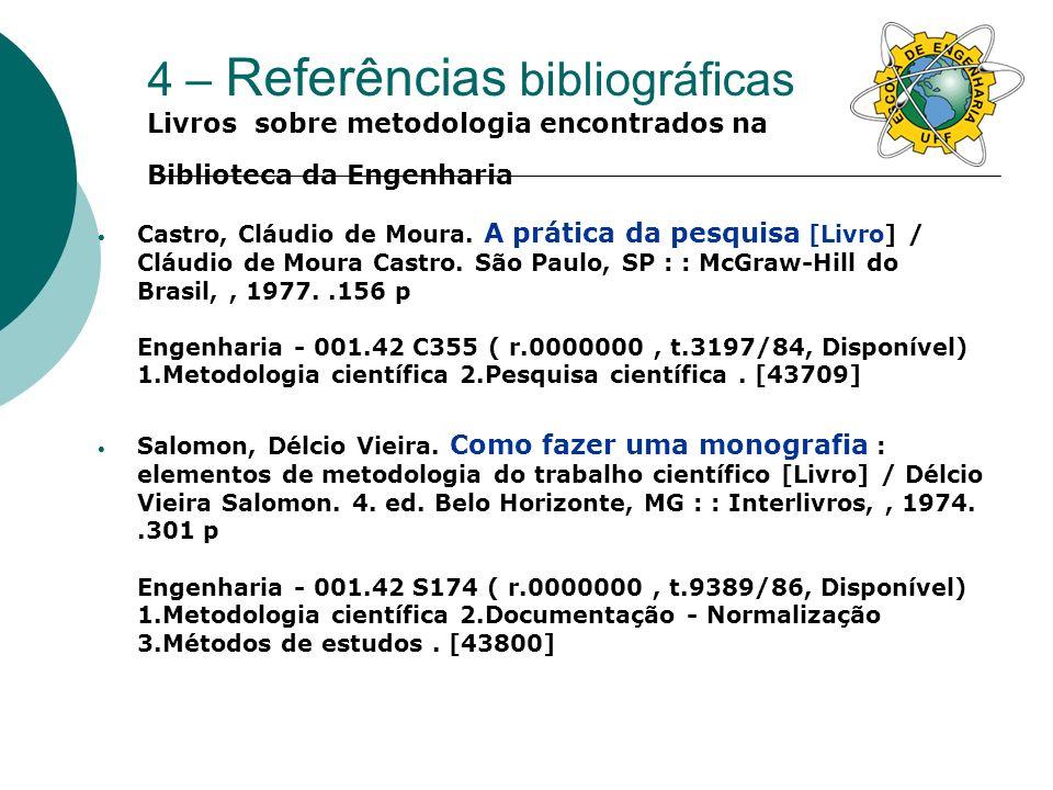 4 – Referências bibliográficas Livros sobre metodologia encontrados na Biblioteca da Engenharia