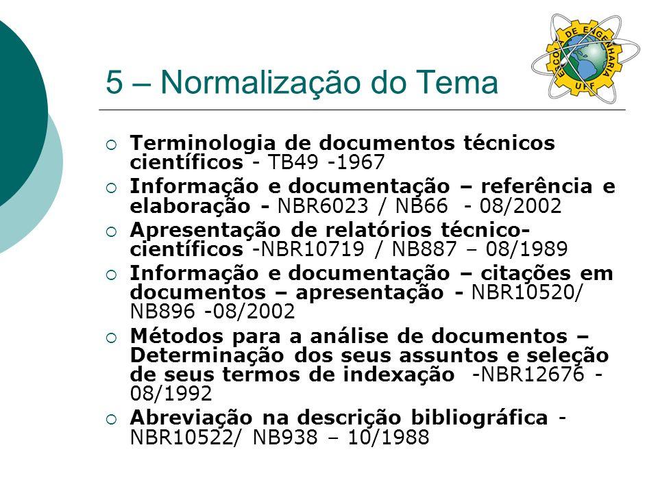 5 – Normalização do Tema Terminologia de documentos técnicos científicos - TB49 -1967.