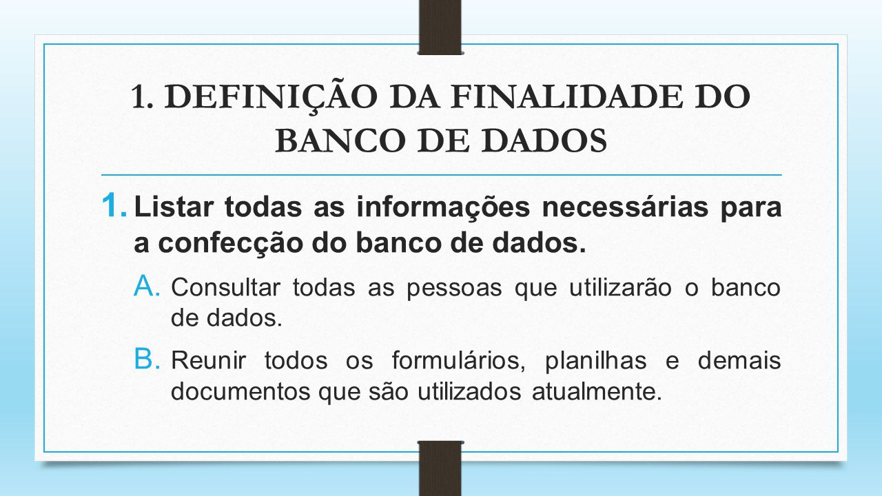 1. DEFINIÇÃO DA FINALIDADE DO BANCO DE DADOS