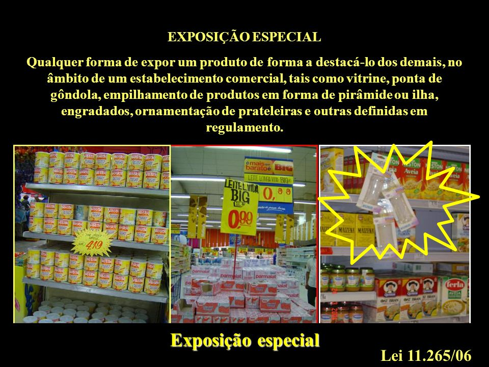 Exposição especial Lei 11.265/06 EXPOSIÇÃO ESPECIAL