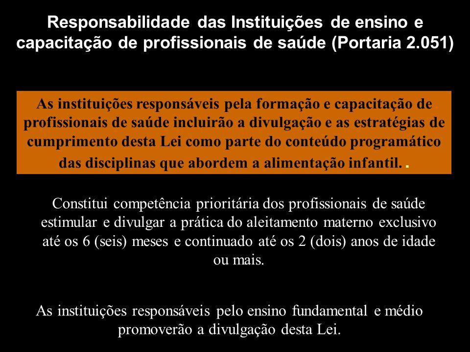 Responsabilidade das Instituições de ensino e capacitação de profissionais de saúde (Portaria 2.051)