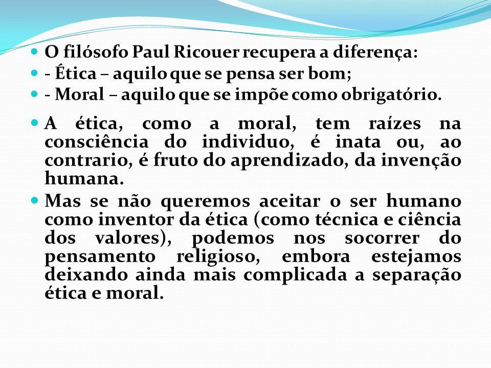 O filósofo Paul Ricouer recupera a diferença: