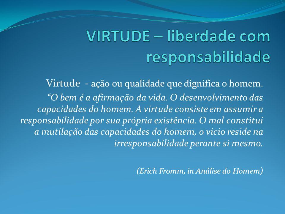 VIRTUDE – liberdade com responsabilidade