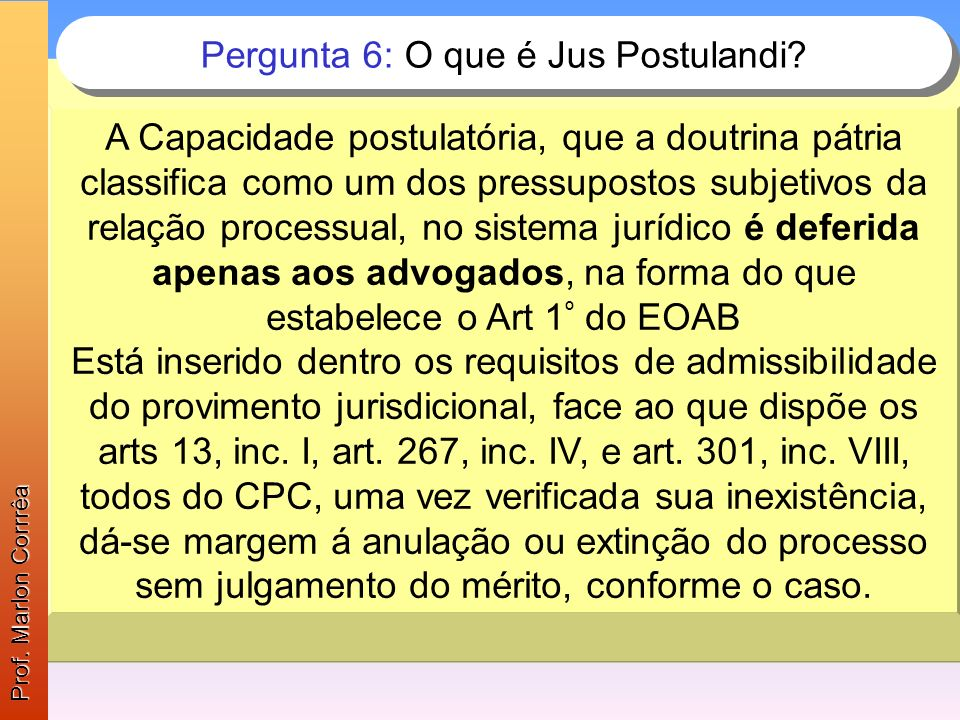 Pergunta 6: O que é Jus Postulandi