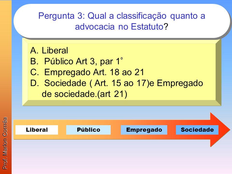 Pergunta 3: Qual a classificação quanto a advocacia no Estatuto