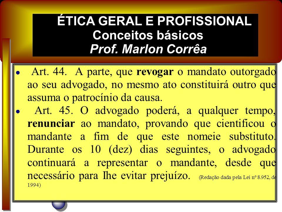 ÉTICA GERAL E PROFISSIONAL Conceitos básicos Prof. Marlon Corrêa