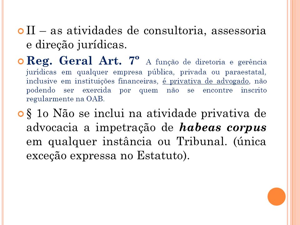 II – as atividades de consultoria, assessoria e direção jurídicas.