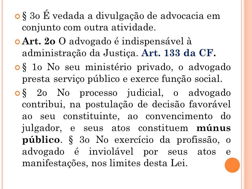 § 3o É vedada a divulgação de advocacia em conjunto com outra atividade.